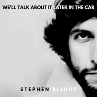 Stephen Bishop - We'll Talk About It Later In The Car [LP]