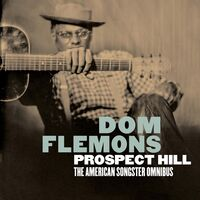 Dom Flemons - Prospect Hill: The American Songster Omnibus