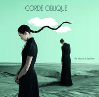 Corde oblique - Moon Is A Dry Bone