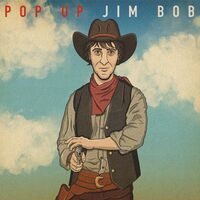 Jim Bob - Pop Up Jim Bob (Uk)