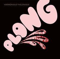 Harmonious Thelonious - Plong