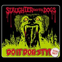 Slaughter & The Dogs - Do It Dog Style (Uk)