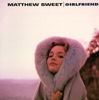 Matthew Sweet - Girlfriend (Bonus Tracks)