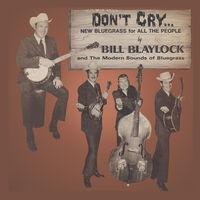 Bill Blaylock  / Modern Sounds Of Bluegrass - Don't Cry