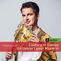 Philippe Jaroussky - Caldara In Vienna/Un Concert Pour Mazarin