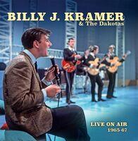 Billy Kramer  J & Dakotas - Live On Air 1965-67 (2pk)