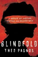 Padnos, Theo - Blindfold: A Memoir of Capture, Torture, and Enlightenment