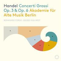 Handel / Akademie Fur Alte Musik Berlin / Kallweit - Concerti Grossi 3 & 6