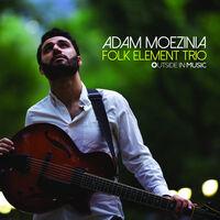 Adam Moezinia - Folk Element Trio [Digipak]