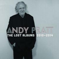 Andy Pratt - Lost Albums: 2010-2014