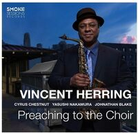 Vincent Herring - Preaching To The Choir