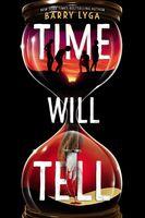 Barry Lyga - Time Will Tell (Hcvr)