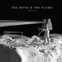 The Moth & The Flame - Ruthless [LP]