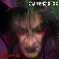 Diamond Rexx - Pysch Ward