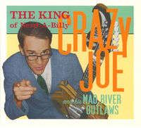 Crazy Joe & His Mad River Outlaws - King Of Nerd-A-Billy