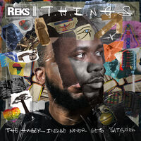 Reks - T.H.I.N.G.S. (Hunger Insider Never Gets Satisfied)