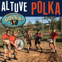 Polish Pete & The Polka Dot / I Hardly Know Her - Altuve Polka