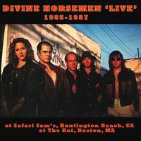 Divine Horsemen - LIVE 1985-1987