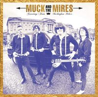 Muck & The Mires - Greetings From Muckingham Palace (Can)
