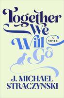 Straczynski, J Michael - Together We Will Go: A Novel