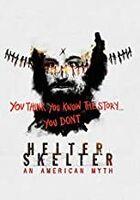 Helter Skelter: An American Myth - Helter Skelter: An American Myth