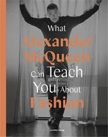 Honigman, Ana Finel - What Alexander McQueen Can Teach You About Fashion