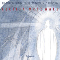 Trinity College Choir Cambridge / Stephen Layton - Mcdowall: Sacred Choral Music