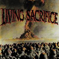 Living Sacrifice - Living Sacrifice (30th Anniversary Edition)
