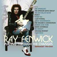 Ray Fenwick - Playing Through The Changes: Anthology 1964-2020