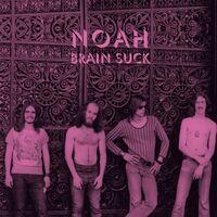 Noah - Brain Suck (Exp)