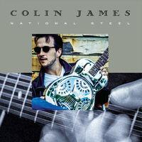 Colin James - National Steel