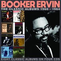 Booker Ervin - Classic Albums 1960-1964