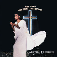 Aretha Franklin - One Lord One Faith One Baptism