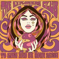 The Explorers Club - To Sing And Be Born Again [LP]