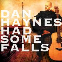 Dan Haynes - Had Some Falls