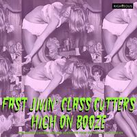 Fast Jivin Class Cutters High On Booze Spellbound - Fast Jivin' Class Cutters High On Booze: Spellbound Cavemen & Mad Scientists From The Vault Of Lux & Ivy / Various