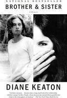 Keaton, Diane - Brother & Sister: A Memoir