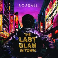 Rossall - Last Glam In Town