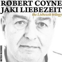 Robert Coyne / Jaki & Liebezeit - Liebezeit Trilogy (Box) [180 Gram] (Post) (Wsv)