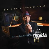 Todd Cochran - Then & Again Here & Now