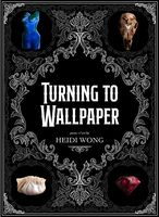 Heidi Wong - Turning To Wallpaper (Ppbk)