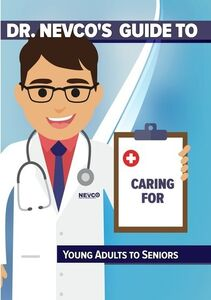 Dr. Nevco's Guide to Caring for Young Adults to Seniors