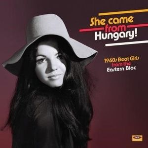 She Came From Hungary: 1960s Beat Girls From The Eastern Bloc / Various [Import]