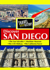TRAVEL THRU HISTORY Discover San Diego