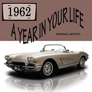 A Year In Your Life 1962 (Various Artists)