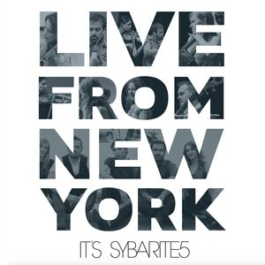 Live From New York, It's Sybarite5