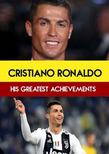 Cristiano Ronaldo: His Greatest Achievements