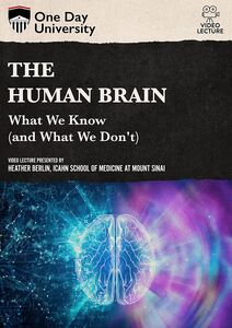 One Day University: The Human Brain: What We Know (And What We Don't)
