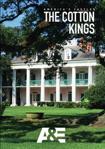 America's Castles: The Cotton Kings