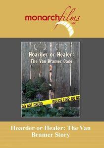 Hoarder or Healer: Van Bramer Story